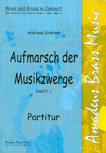 Aufmarsch der Musikzwerge: für Blasorchester