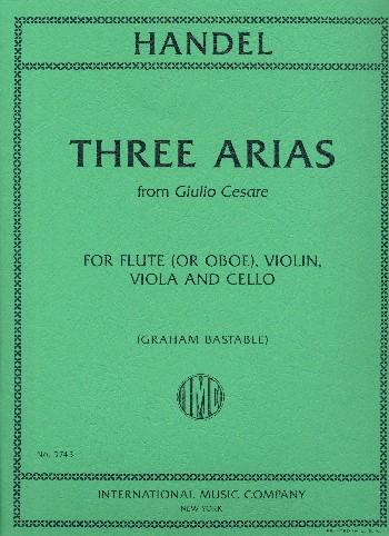 3 Arias from Giulio Cesare: for flute (oboe), violin, viola and cello
