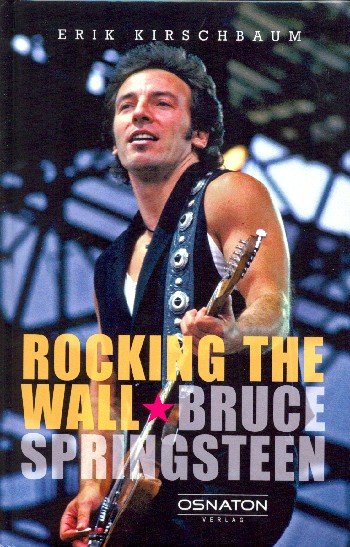 Rocking the Wall : Bruce Springsteen in Ost-Berlin 1988 - Vollanzeige.