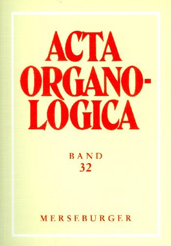Acta organologica Band 32