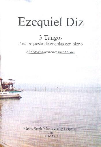 3 Tangos: für Klavier und Streichorchester