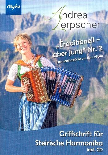 Traditionell aber jung Band 2 (+CD): für Steirische Harmonika (in Griffschrift)