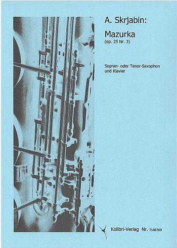 KOL7180369 Mazurka: für Sopransaxophon (Tenorsaxophon) und Klavier