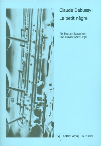 Der kleine Neger: für Sopransaxophon und Klavier (Orgel)