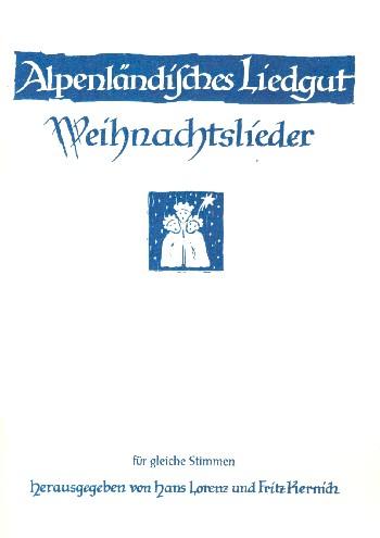 Alpenländisches Liedgut - Weihnachtslieder: für Fruenchor a cappella