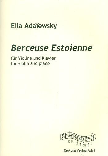 Berceuse estoienne: für Violine und Klavier