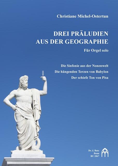 Michel-Ostertun, Christiane - 3 Präludien aus der Geographie :