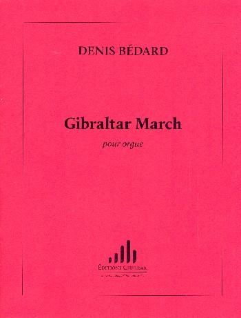 Bédard,  Denis - Gibraltar March :