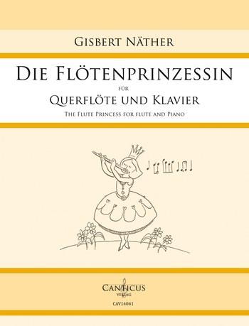 Die Flötenprinzessin: für Flöte und Klavier