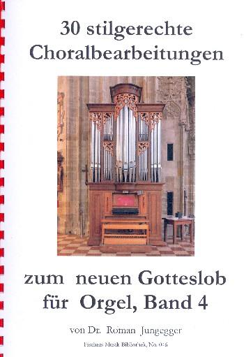 30 stilgerechte Choralbearbeitungen zum Gotteslob Band 4: für Orgel