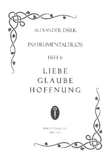 Instrumentaltrios Band 6 - Liebe, Glaube, Hoffnung: für 3 Instrumente