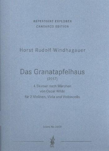 Das Granatapfelhaus: für 2 Violinen, Viola und Violoncello