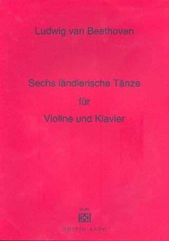 6 ländlerische Tänze: für Violine und Klavier