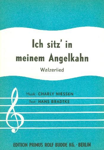 Ich sitz in meinem Angelkahn: Einzelausgabe Gesang und Klavier