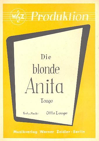 Die blonde Anita: Einzelausgabe Gesang und Klavier / Gitarre
