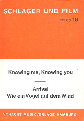 Arrival und Knowing me knowing you: für Combo