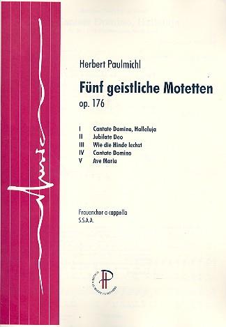 5 geistliche Motetten opus.176: für Frauenchor a cappella