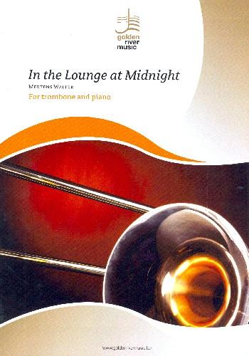 In the Lounge at Midnight: für Posaune und Klavier