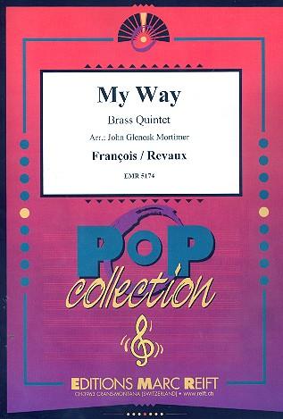 My Way: für 2 Trompeten, Horn, Posaune und Tuba