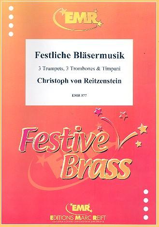 Festliche Bläsermusik: für 3 Trompeten, 3 Posaunen und Pauken