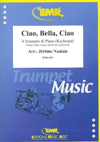 Ciao, Bella, Ciao: für 4 Trompeten und Klavier (Keyboard) (Percussion ad lib)