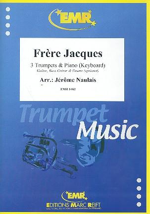 Frère Jacques: für 3 Trompeten und Klavier (Gitarre, Bass und Drums ad lib)