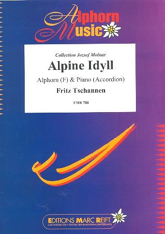 Alpine Idyll: für Alphorn in F und Klavier (Akkordeon)