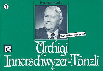 Urchigi InnerschwyzerTänzli: für Klarinette oder Saxophon