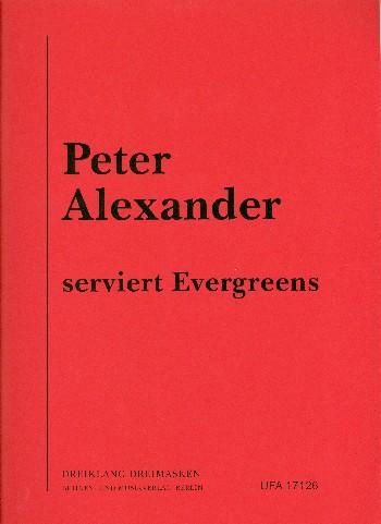 Peter Alexander serviert Evergreens: für Gesang und Klavier