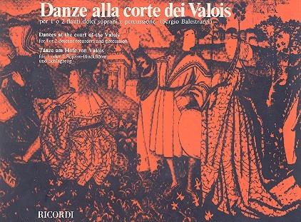 Danze alla Corte dei Valois: für 1-2 Sopranblockflöten und Schlagzeug