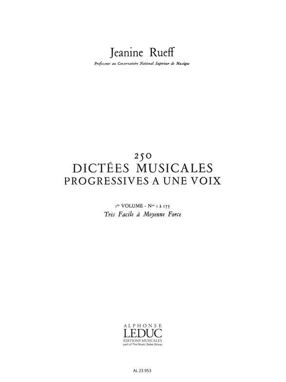 250 Dictées musicales progressives vol.1 (nos.1.175): àa 1 voix