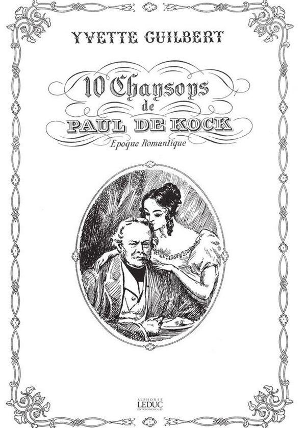 10 Chansons de Paul Kock: pour voix moyenne et piano