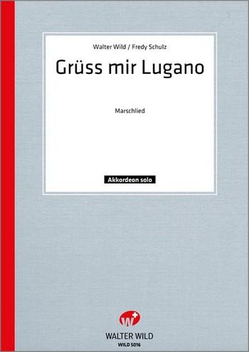 Grüß mir Lugano: