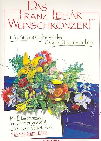 Das Franz Lehár Wunschkonzert: für Blasorchester