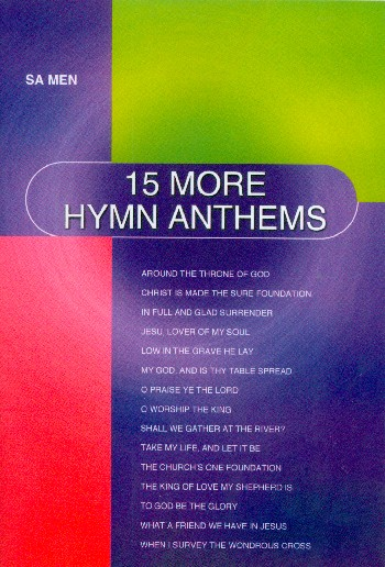 15 more Hymn Anthems: for mixed chorus (SAM) and piano