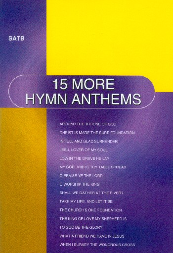 15 more Hymn Anthems: for mixed chorus (SATB) and piano