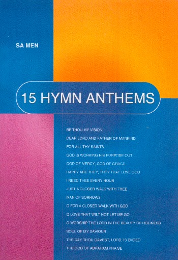 15 Hymn Anthems: for mixed chorus (SAM) and piano