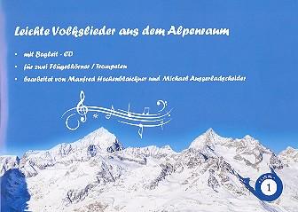 Leichte Volkslieder aus dem Alpenraum Band 1 (+CD): für 2 Flügelhörner (Trompeten)