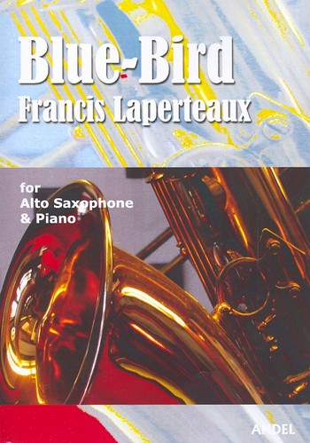 Blue-Bird: for alto saxophone and piano