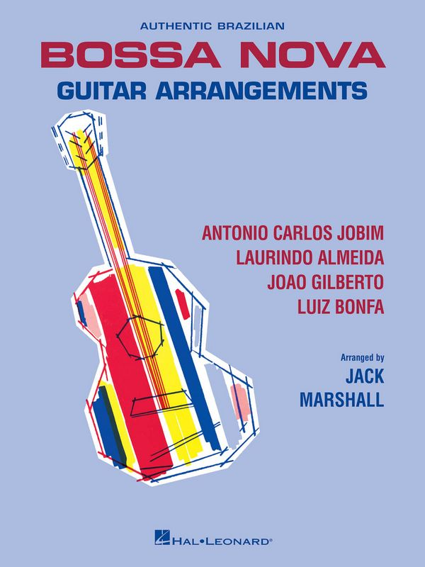 Authentic brazilian Bossa Nova Guitar Arrangements: for guitar