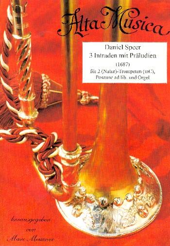 3 Intraden mit Präludien: für 2 (Natur-)Trompeten in C und Orgel (Posaune ad lib)