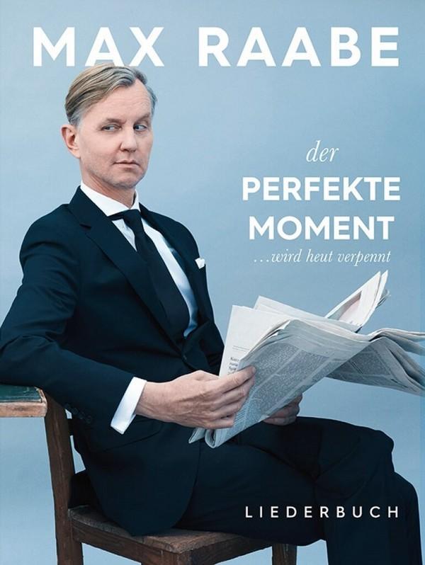 Max Raabe: Der perfekte Moment ... wird heut verpennt Songbook Klavier/Gesang/Gitarre