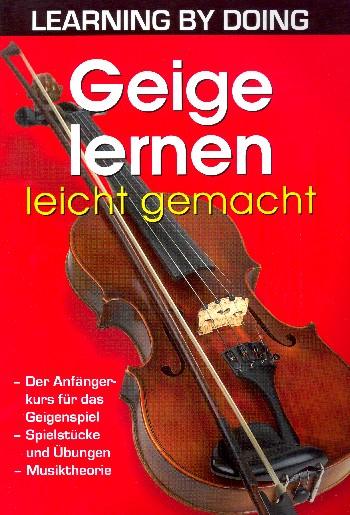 Geige lernen leicht gemacht: für Violine