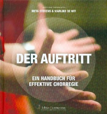 Der Auftritt: Handbuch für effektive Chorregie