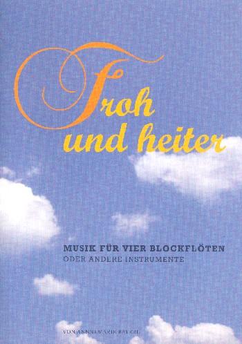 Froh und heiter: für 4 Blockflöten (andere Instrumente (SSAB)