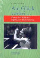 Am Glück vorbei : Kunst und Schicksal legendärer Pianistinnen - Vollanzeige.