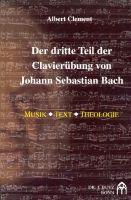 Der dritte Teil der Clavierübung von Johann Sebastian Bach : - Vollanzeige.