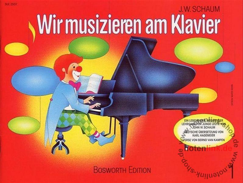 Schaum, John Wesley - Wir musizieren am Klavier Band 1